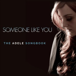 "<h2><Font color=""#5D87A1"">Someone Like You - The Adele Songbook"