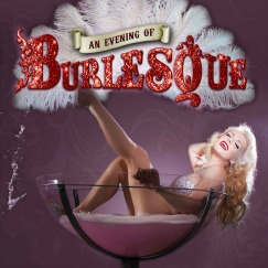 "<h2><Font color=""#5D87A1"">An Evening of Burlesque"