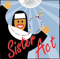 "<h2><Font color=""#5D87A1"">Sister Act - Wilton Productions<br></h2>A Divine Musical Comedy<br><br>"
