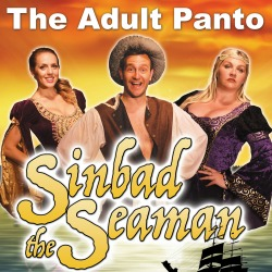 "<h2><Font color=""#5D87A1"">The Adult Panto - Sinbad the Seaman"