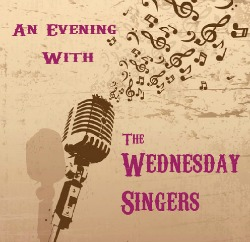 "<h2><Font color=""#5D87A1"">An Evening with the Wednesday Singers"