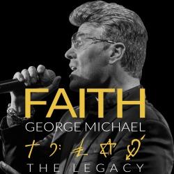 """<h2><Font color=""""#5D87A1"""">Faith - The George Michael Legacy"""