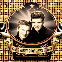 "<h2><Font color=""#5D87A1"">Walk Right Back - The Everly Brothers Story"