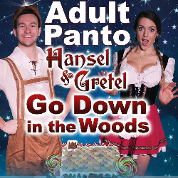 """<h2><Font color=""""#5D87A1"""">The Adult Panto - Hansel & Gretel Go Down In The Woods"""